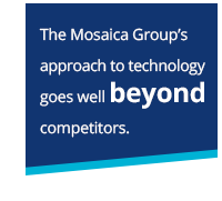 The Mosaica Group's approach to technology goes well beyond competitors.
